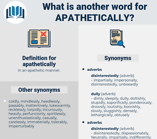 apathetically, synonym apathetically, another word for apathetically, words like apathetically, thesaurus apathetically
