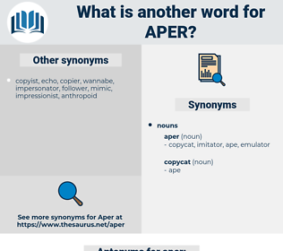 aper, synonym aper, another word for aper, words like aper, thesaurus aper