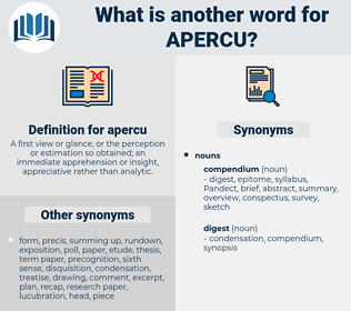 apercu, synonym apercu, another word for apercu, words like apercu, thesaurus apercu