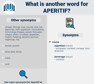 aperitif, synonym aperitif, another word for aperitif, words like aperitif, thesaurus aperitif