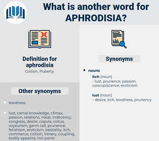 aphrodisia, synonym aphrodisia, another word for aphrodisia, words like aphrodisia, thesaurus aphrodisia