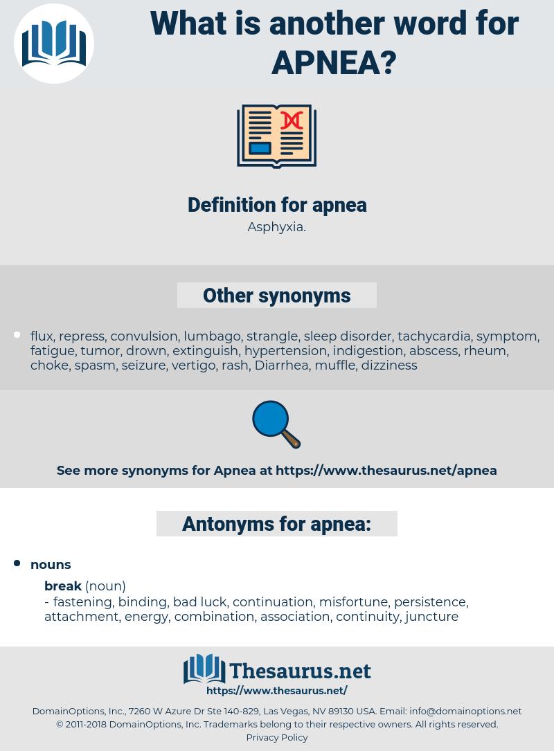 apnea, synonym apnea, another word for apnea, words like apnea, thesaurus apnea