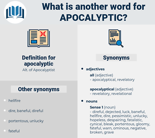 apocalyptic, synonym apocalyptic, another word for apocalyptic, words like apocalyptic, thesaurus apocalyptic