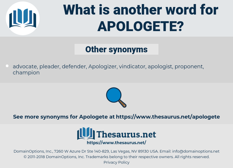 apologete, synonym apologete, another word for apologete, words like apologete, thesaurus apologete