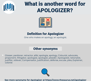 Apologizer, synonym Apologizer, another word for Apologizer, words like Apologizer, thesaurus Apologizer