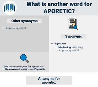 aporetic, synonym aporetic, another word for aporetic, words like aporetic, thesaurus aporetic