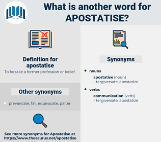 apostatise, synonym apostatise, another word for apostatise, words like apostatise, thesaurus apostatise
