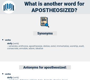 apostheosized, synonym apostheosized, another word for apostheosized, words like apostheosized, thesaurus apostheosized