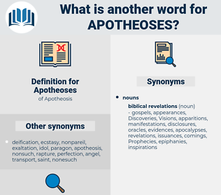 Apotheoses, synonym Apotheoses, another word for Apotheoses, words like Apotheoses, thesaurus Apotheoses