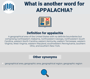 appalachia, synonym appalachia, another word for appalachia, words like appalachia, thesaurus appalachia