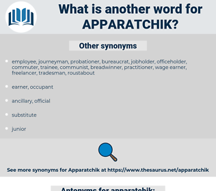 apparatchik, synonym apparatchik, another word for apparatchik, words like apparatchik, thesaurus apparatchik