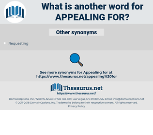 appealing for, synonym appealing for, another word for appealing for, words like appealing for, thesaurus appealing for