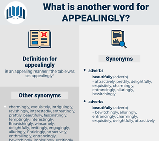 appealingly, synonym appealingly, another word for appealingly, words like appealingly, thesaurus appealingly