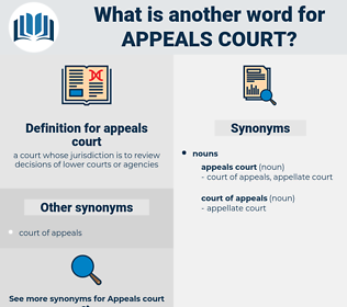 appeals court, synonym appeals court, another word for appeals court, words like appeals court, thesaurus appeals court
