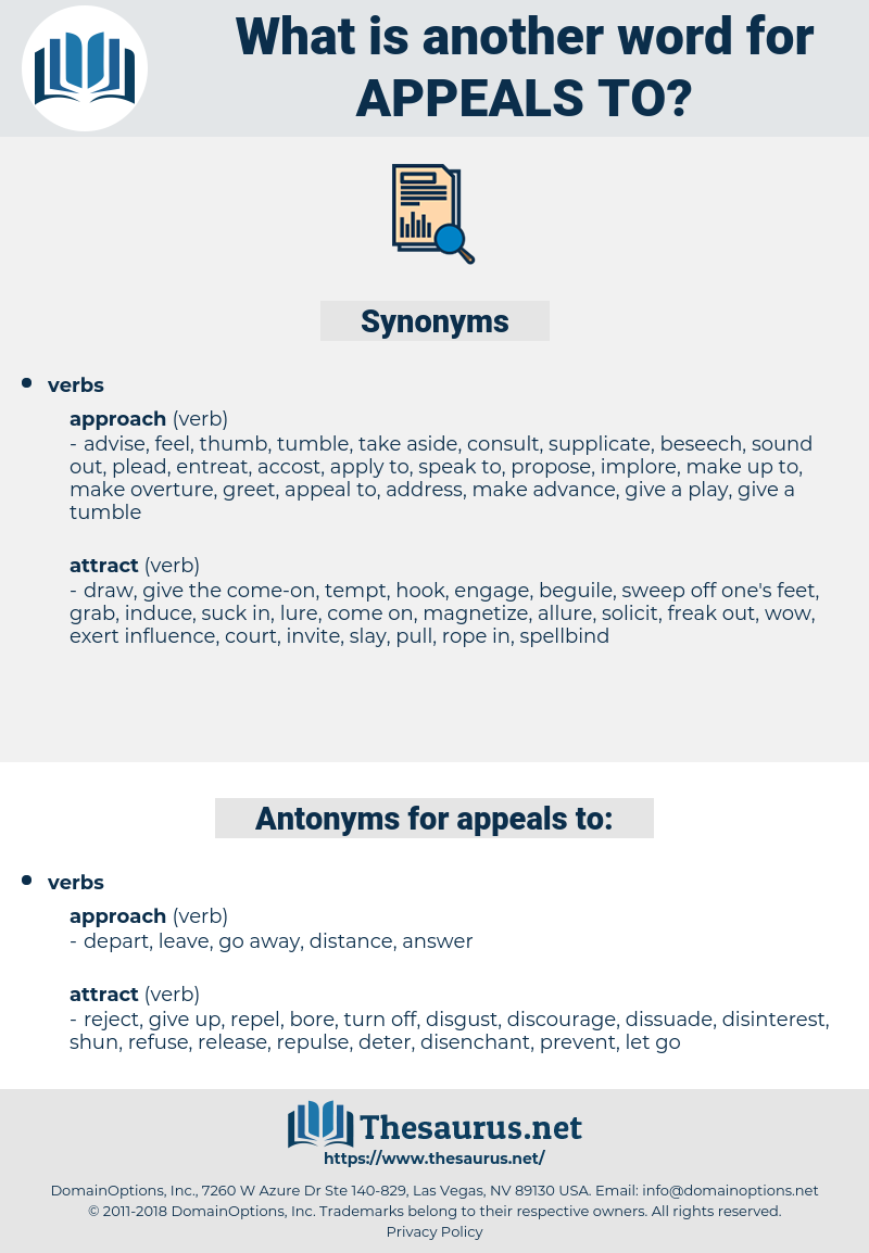 appeals to, synonym appeals to, another word for appeals to, words like appeals to, thesaurus appeals to