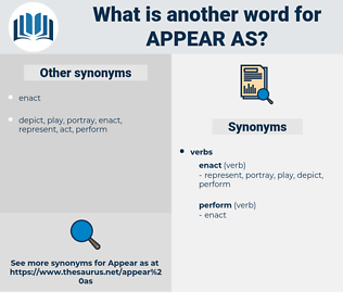appear as, synonym appear as, another word for appear as, words like appear as, thesaurus appear as