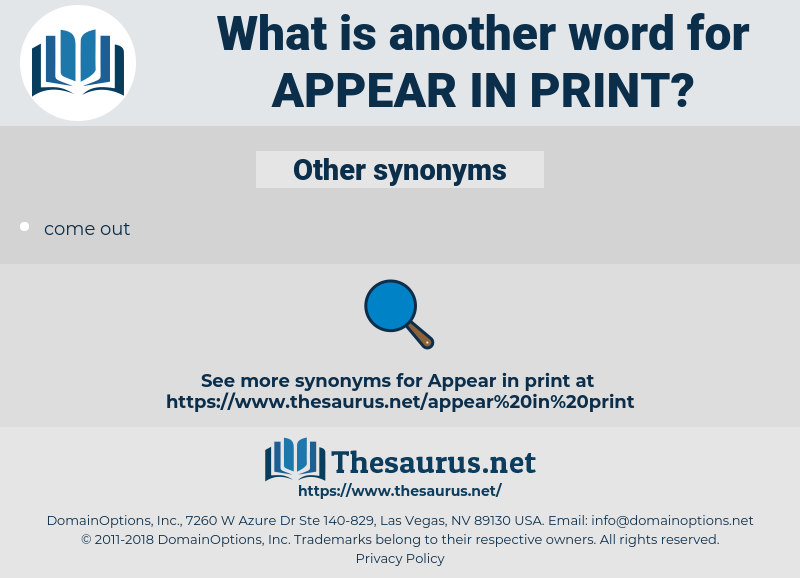 appear in print, synonym appear in print, another word for appear in print, words like appear in print, thesaurus appear in print