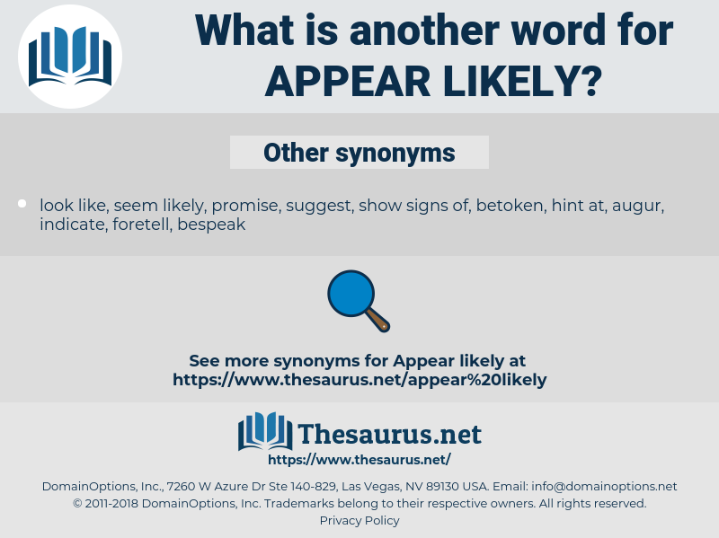appear likely, synonym appear likely, another word for appear likely, words like appear likely, thesaurus appear likely