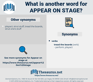appear on stage, synonym appear on stage, another word for appear on stage, words like appear on stage, thesaurus appear on stage