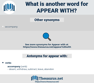 appear with, synonym appear with, another word for appear with, words like appear with, thesaurus appear with