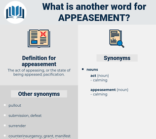 appeasement, synonym appeasement, another word for appeasement, words like appeasement, thesaurus appeasement