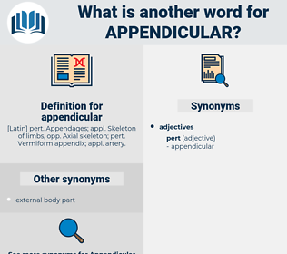 appendicular, synonym appendicular, another word for appendicular, words like appendicular, thesaurus appendicular