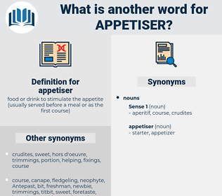 appetiser, synonym appetiser, another word for appetiser, words like appetiser, thesaurus appetiser