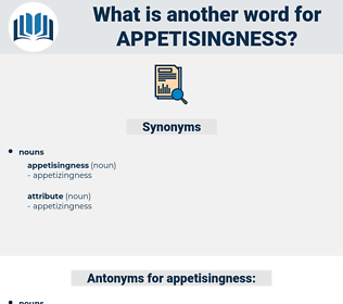 appetisingness, synonym appetisingness, another word for appetisingness, words like appetisingness, thesaurus appetisingness
