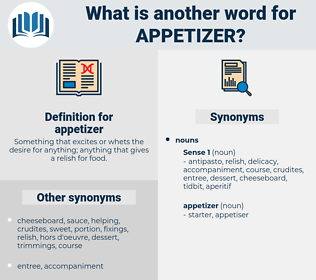 appetizer, synonym appetizer, another word for appetizer, words like appetizer, thesaurus appetizer