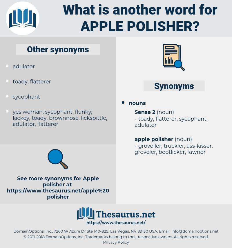 apple polisher, synonym apple polisher, another word for apple polisher, words like apple polisher, thesaurus apple polisher