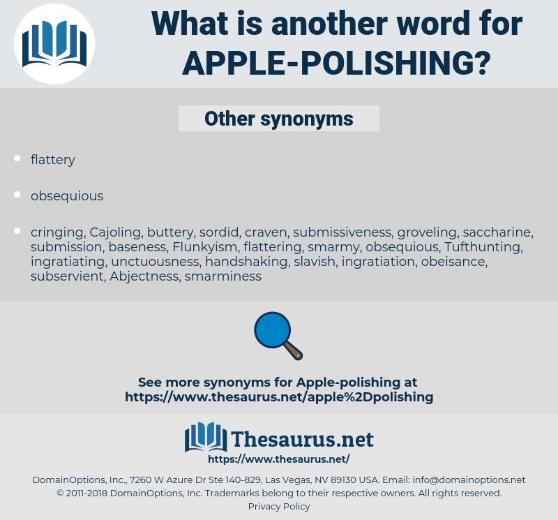 apple-polishing, synonym apple-polishing, another word for apple-polishing, words like apple-polishing, thesaurus apple-polishing