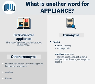 appliance, synonym appliance, another word for appliance, words like appliance, thesaurus appliance