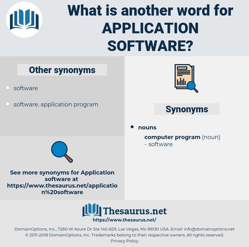 application software, synonym application software, another word for application software, words like application software, thesaurus application software