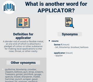 applicator, synonym applicator, another word for applicator, words like applicator, thesaurus applicator