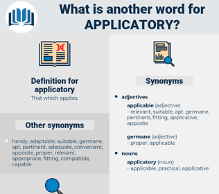 applicatory, synonym applicatory, another word for applicatory, words like applicatory, thesaurus applicatory