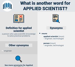 applied scientist, synonym applied scientist, another word for applied scientist, words like applied scientist, thesaurus applied scientist