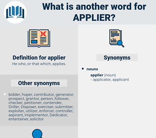 applier, synonym applier, another word for applier, words like applier, thesaurus applier