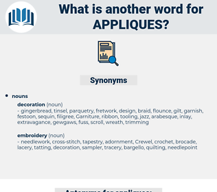 appliques, synonym appliques, another word for appliques, words like appliques, thesaurus appliques