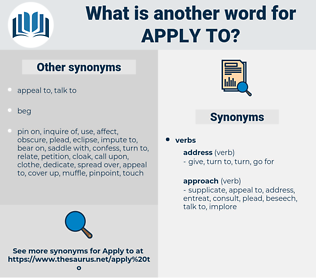 apply to, synonym apply to, another word for apply to, words like apply to, thesaurus apply to