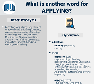 Applying, synonym Applying, another word for Applying, words like Applying, thesaurus Applying