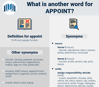 appoint, synonym appoint, another word for appoint, words like appoint, thesaurus appoint