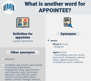 appointee, synonym appointee, another word for appointee, words like appointee, thesaurus appointee