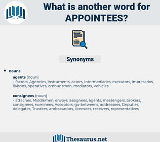 appointees, synonym appointees, another word for appointees, words like appointees, thesaurus appointees
