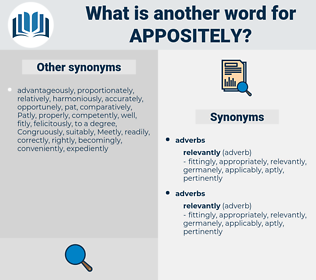 appositely, synonym appositely, another word for appositely, words like appositely, thesaurus appositely