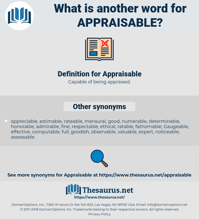 Appraisable, synonym Appraisable, another word for Appraisable, words like Appraisable, thesaurus Appraisable