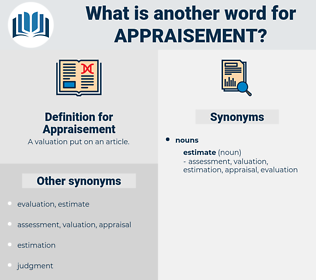 Appraisement, synonym Appraisement, another word for Appraisement, words like Appraisement, thesaurus Appraisement