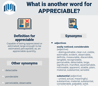appreciable, synonym appreciable, another word for appreciable, words like appreciable, thesaurus appreciable