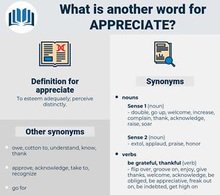 appreciate, synonym appreciate, another word for appreciate, words like appreciate, thesaurus appreciate
