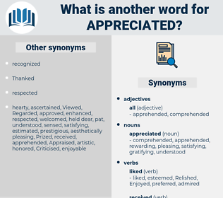 appreciated, synonym appreciated, another word for appreciated, words like appreciated, thesaurus appreciated
