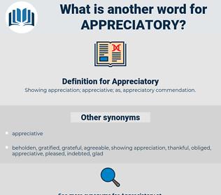 Appreciatory, synonym Appreciatory, another word for Appreciatory, words like Appreciatory, thesaurus Appreciatory